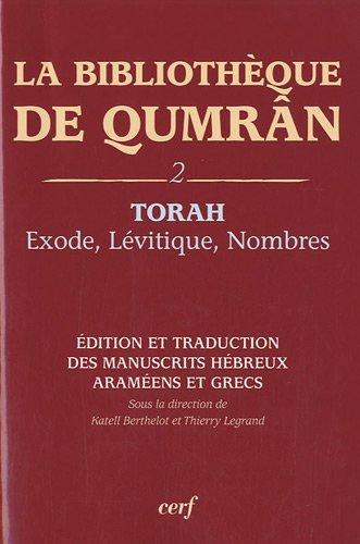 La Bibliothèque de Qumrân : Tome 2, Torah : Exode-Lévitique-Nombres, édition et traduction des manuscrits hébreux, araméens et grecs par Katell Berthelot