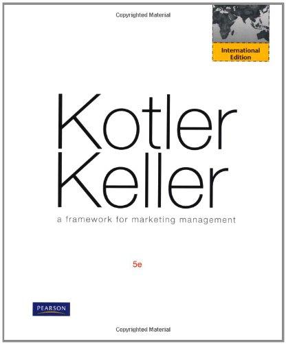 Framework for Marketing Management :Global Edition