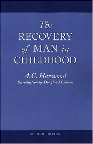 The Recovery of Man in Childhood: A Study of the Educational Work of Rudolf Steiner -