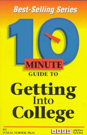 10 Minute Guide to Getting into College (10 Minute Guides)