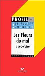 Les fleurs du mal  de Baudelaire, 12 sujets corrigés, oral de français