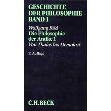 Geschichte der Philosophie: Geschichte der Philosophie, in 12 Bdn., Bd.1, Die Philosophie der Antike. Von Thales bis Demokrit