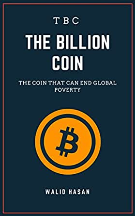 TBC The Billion Coin: The Coin That Can End Global Poverty