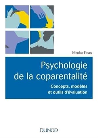 Psychologie de la coparentalité - Concepts, modèles et outils d'évaluation