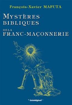 Mystères bibliques de la Franc-maçonnerie