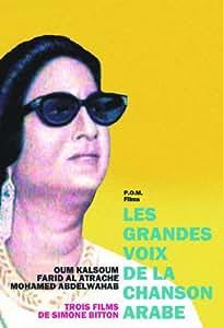 Les Grandes voix de la chanson arabe : Oum Kalsoum, Farid Al Atrache, Mohamed Abdelwahab