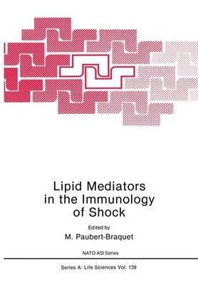 [(Lipid Mediators in the Immunology of Shock)] [Edited by M. Paubert-Braquet ] published on (October, 2011)