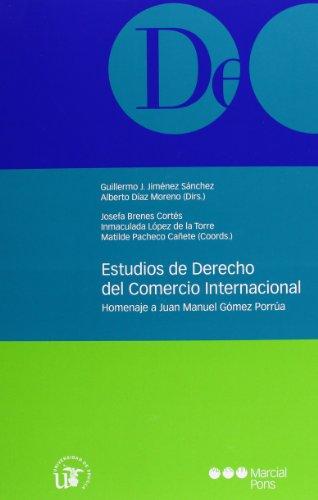Estudios de Derecho del comercio internacional: Homenaje a Juan Manuel Gómez Porrúa (Monografía jurídica)