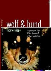Wolf & Hund: Informationen über Wölfe, Hunde und andere Hundeartige