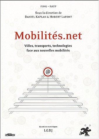 Mobilités.net : Villes, transports, technologies face aux nouvelles mobilités par Daniel Kaplan, Hubert Lafont