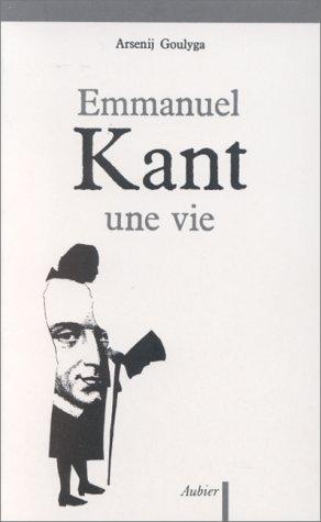 Emmanuel Kant, une vie : Arseniï Goulyga