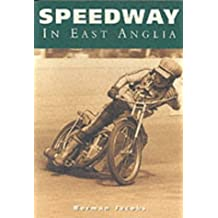 Speedway in East Anglia (100 Greats S.)