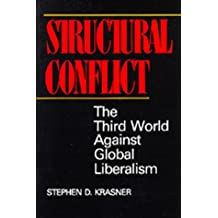 Structural Conflict: The Third World Against Global Liberalism (Studies in International Political Economy)