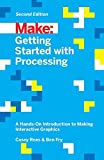 Getting Started with Processing, 2E (Make: Technology on Your Time)