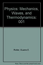 Physics: Mechanics, Waves, and Thermodynamics (Holden-Day series in physics) by Duane E. Roller (1981-06-30)
