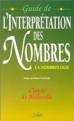 Guide de l'interprétation des nombres. La Nombrologie de Claude de Milleville