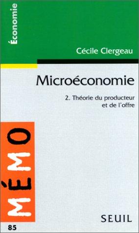 Microéconomie, tome 2 : Théorie du producteur et de l'offre