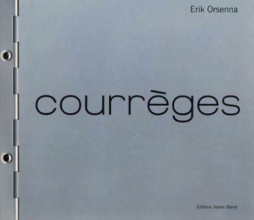 André Courrèges par Erik Orsenna