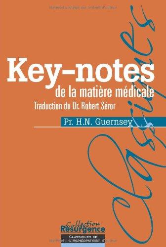 Key-notes de la matière médicale - 196 remèdes par H.N. Guernsey