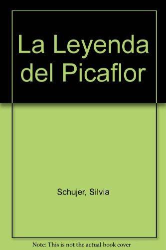 La Leyenda del Picaflor por Silvia Schujer