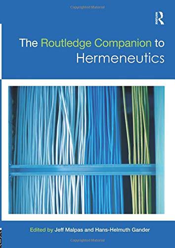 The Routledge Companion to Hermeneutics (Routledge Philosophy Companions)