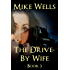 The Drive-By Wife, Book 3 (Book 1 Free): A Dark Tale of Blackmail and Obsession