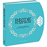 "The Bride-To-Be Book: A Journal of Memories from the Proposal to""I Do"""