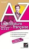 La littérature française de A à Z: Auteurs, oeuvres, genres et procédés littéraires...