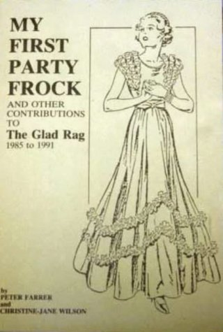 my-first-party-frock-and-other-contributions-to-the-glad-rag-1985-to-1991