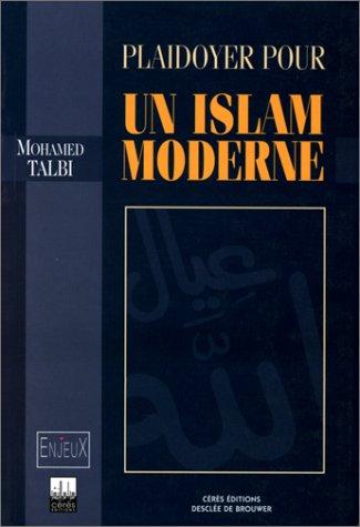 Plaidoyer pour un Islam moderne par Mohamed Talbi