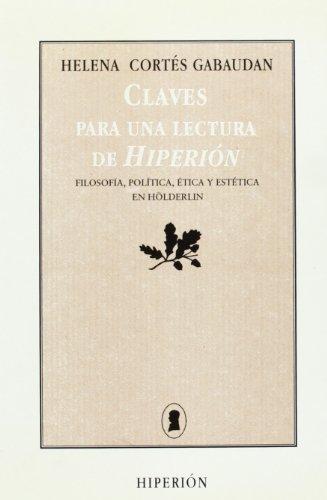 Claves para una lectura de Hiperión: filosofía, política, ética y estética en Hölderlin (Libros Hiperión) por Helena Cortés Gabaudan
