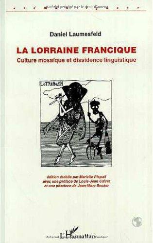 La Lorraine francique : Culture mosaïque et dissidence linguistique