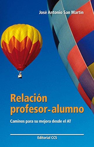 Relación profesor-alumno: Caminos para su mejora desde el AT (Educar)