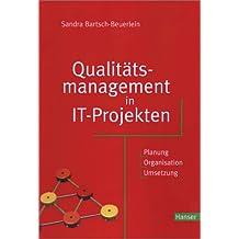 Qualitätsmanagement in IT-Projekten: Planung - Organisation - Umsetzung