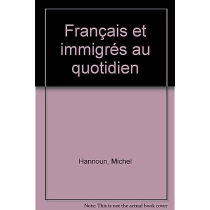 Français et immigrés au quotidien