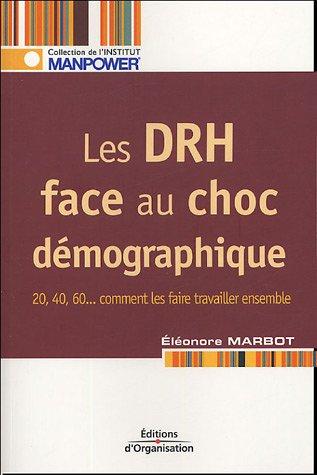 Les DRH face au choc démographique: 20, 40, 60... comment les faire travailler ensemble par Eléonore Marbot