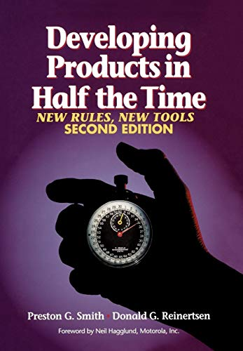 Developing Products in Half the Time: New Rules, New Tools (Smith E G)
