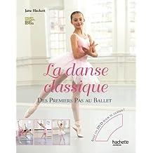 La danse classique - Premiers pas au ballet