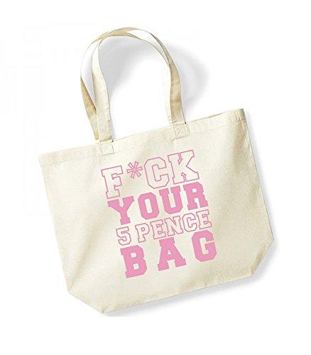 F*ck Your 5 Pence Bag - Large Canvas Fun Slogan Tote Bag Natural/Pink