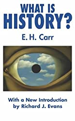 By E.H. Carr - What is History? with a new Introduction by Richard J Evans (3rd edition)