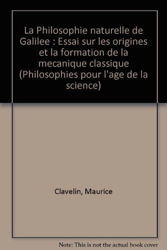 La philosophie naturelle de galilee par CLAVELIN Maurice