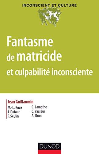 Fantasme de matricide et culpabilité inconsciente par Jean Guillaumin