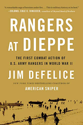 Rangers at Dieppe: The First Combat Action of U.S. Army Rangers in World War II (English Edition) -