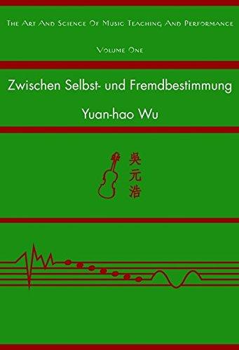 Zwischen Selbst- und Fremdbestimmung: Eine vergleichende Untersuchung über Lernmotivation der Musikstudierenden in Taiwan und Österreich (The Art and Science of Music Teaching and Performance)