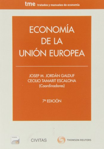 Economía de la Unión Europea (Papel + e-book) (Tratados y Manuales de Economía) por Josep M. Jordán Galduf