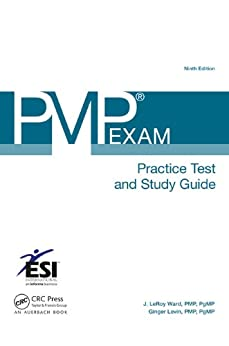 PMP® Exam Practice Test and Study Guide, Ninth Edition (ESI International Project Management Series Book 16) by [Ward PMP, J. LeRoy]