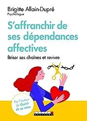 S'affranchir de ses dépendances affectives : Briser ses chaînes et revivre