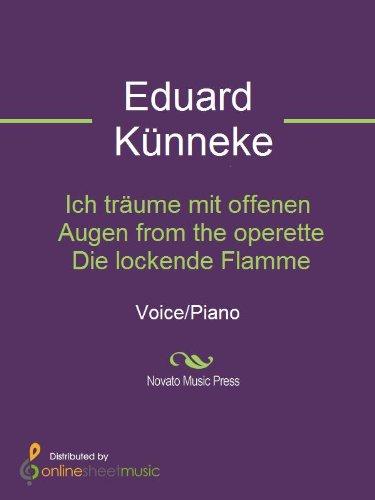 Ich träume mit offenen Augen from the operette Die lockende Flamme - Score