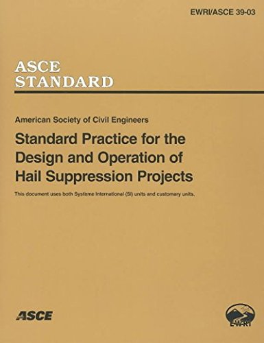 Standard Practice for the Design and Operation of Hail Suppression Projects, EWRI/ASCE Standard 39-03