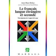 Le français langue étrangère et seconde : Enseignement et apprentissage